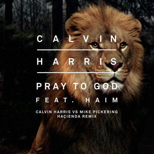 Pray To God (Calvin Harris vs Mike Pickering Haҫienda Remix)